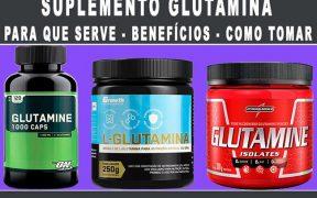 Glutamina o que e para que serve beneficios como tomar